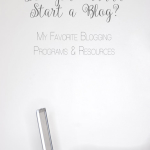 """My Favorite Blogging Programs & Resources 