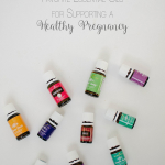 My Favorite Essential Oils for Supporting a Healthy Pregnancy