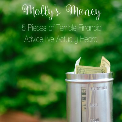 5 Pieces of Terrible Financial Advice I've Actually Heard | Molly's Money