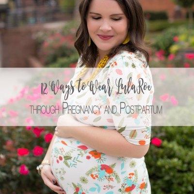 12 Ways to Wear LulaRoe through Maternity and Postpartum