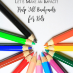 We Need Your Help! Let's Fill Back-to-School Backpacks for Kids in Need