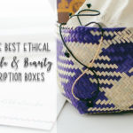 7 of the Best Ethical Lifestyle & Beauty Subscription Boxes