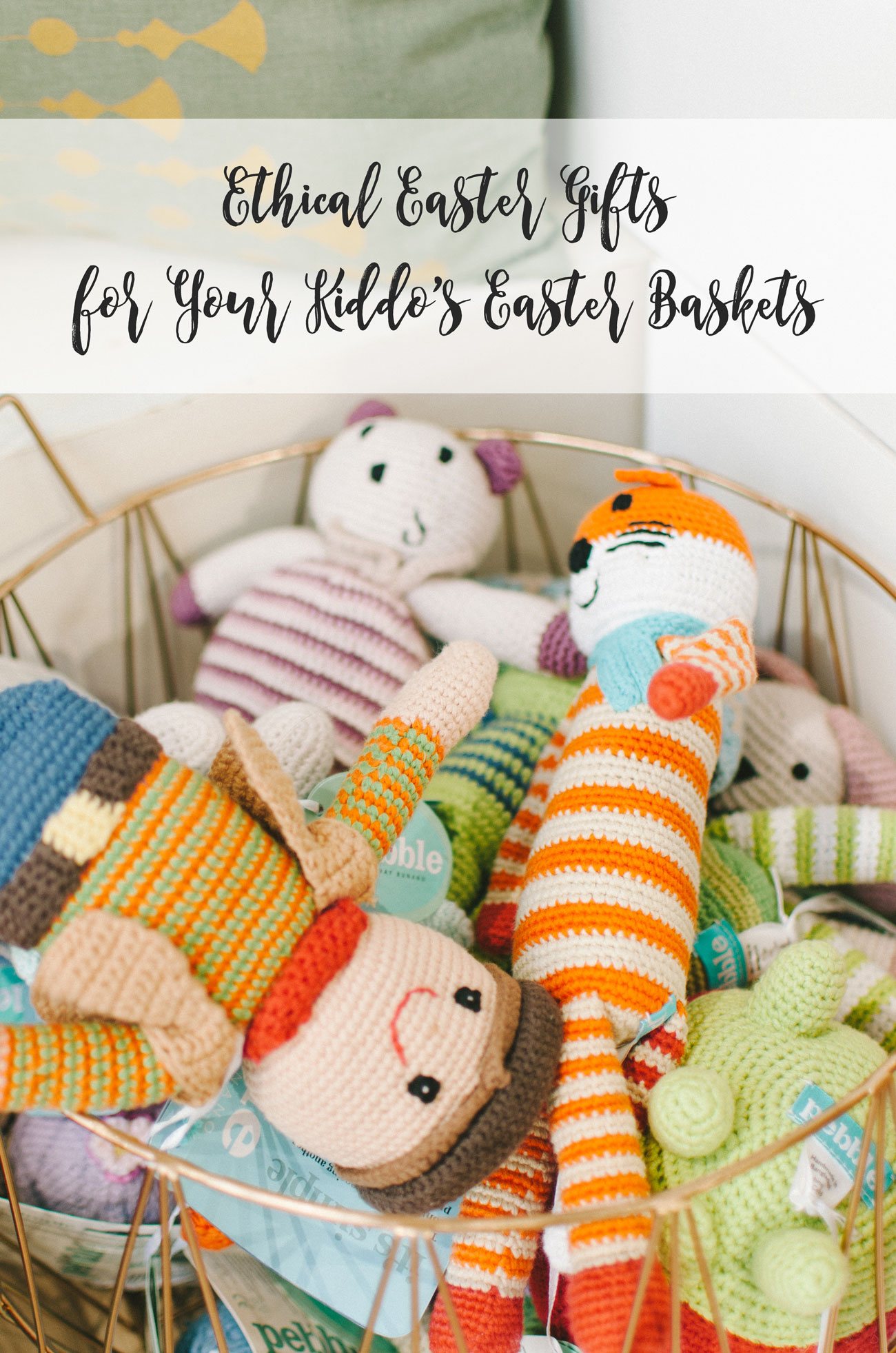 Easter Baskets Gift Ideas: Ethical Easter Gifts for Your Kiddos by lifestyle blogger Still Being Molly
