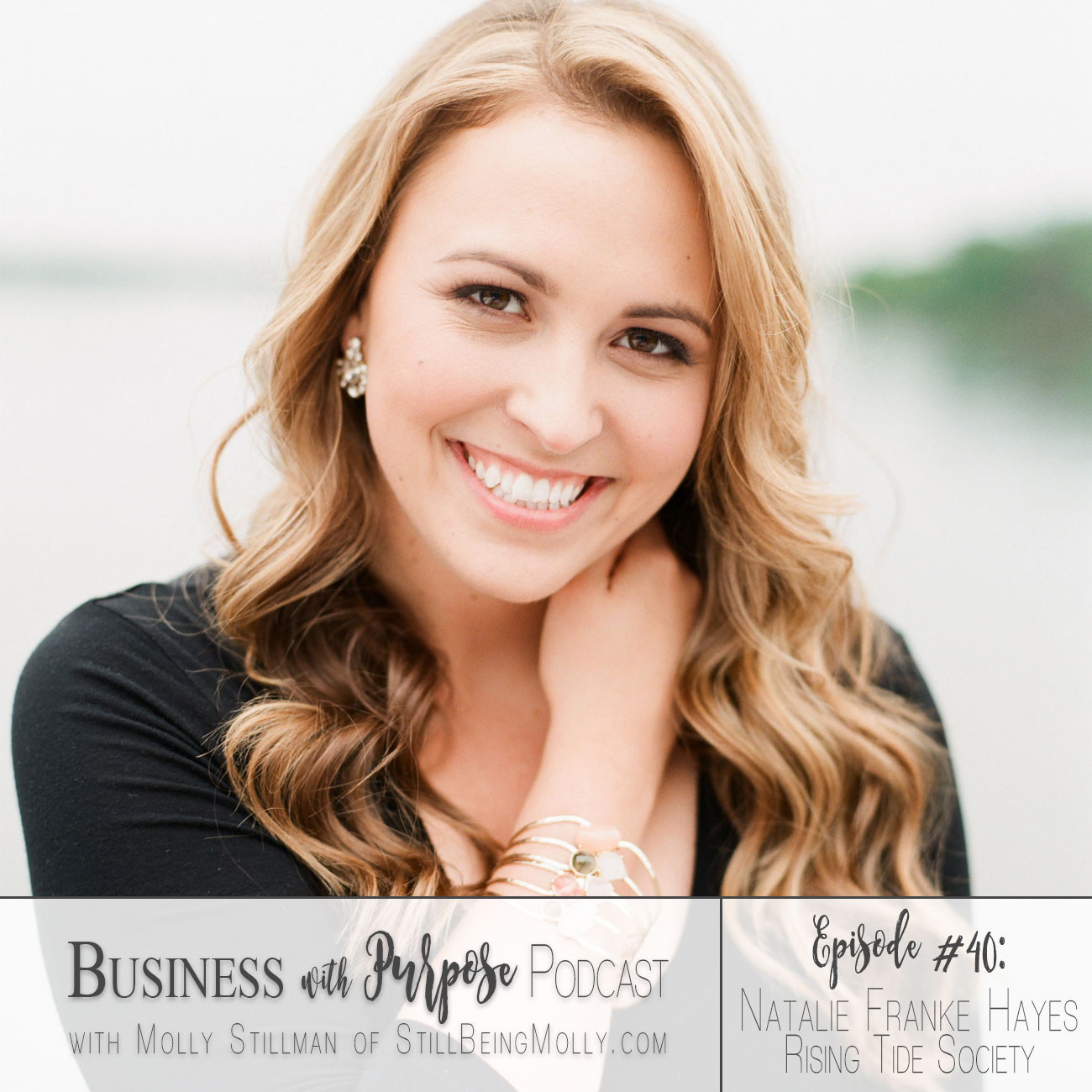 EP 40: Natalie Franke Hayes, Co-Founder of the Rising Tide Society