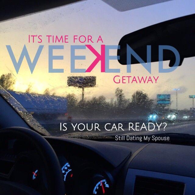 Weekend Getaway, is your car ready