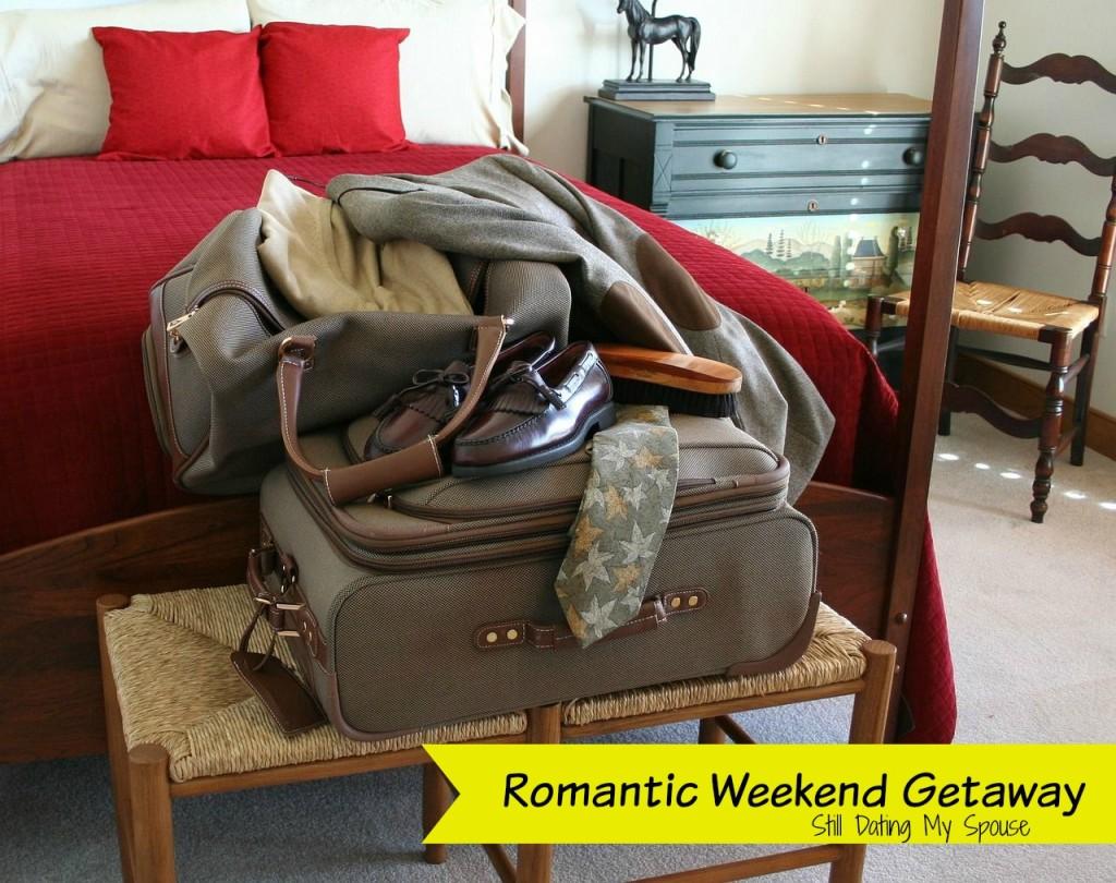 Romantic weekend getaway ideas still dating my spouse for Couple weekend getaway ideas