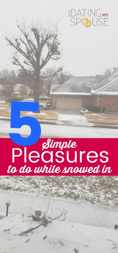 Let It Snow! Finding Pleasure in the Simple Things