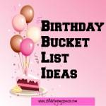 Birthday Bucket List Ideas