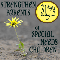 31 Daily Steps to Strengthen Parents of Special Needs Children