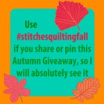 #stitchesquiltingfall giveaway