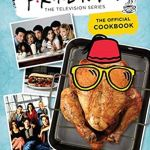 Friends: The Official Cookbook $29.99