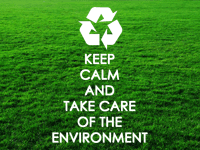 Keep Calm and Take Care of the Environment