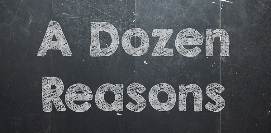 A Dozen Reasons