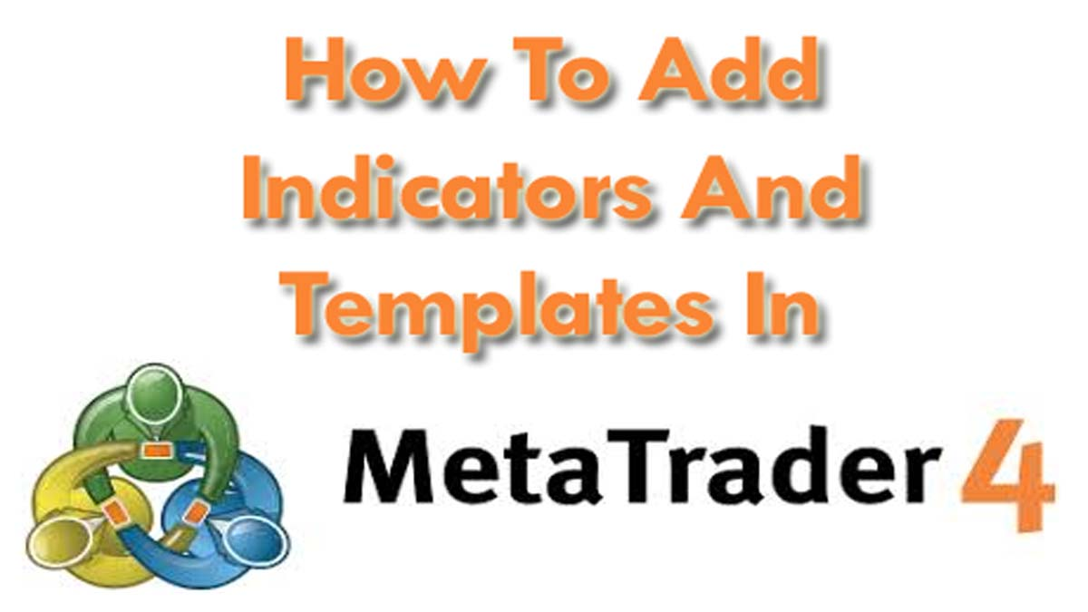 How To Add MT4 Indicators And Templates In Metatrader 4