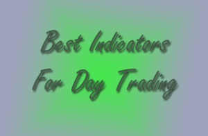 Best Indicators For Day Trading