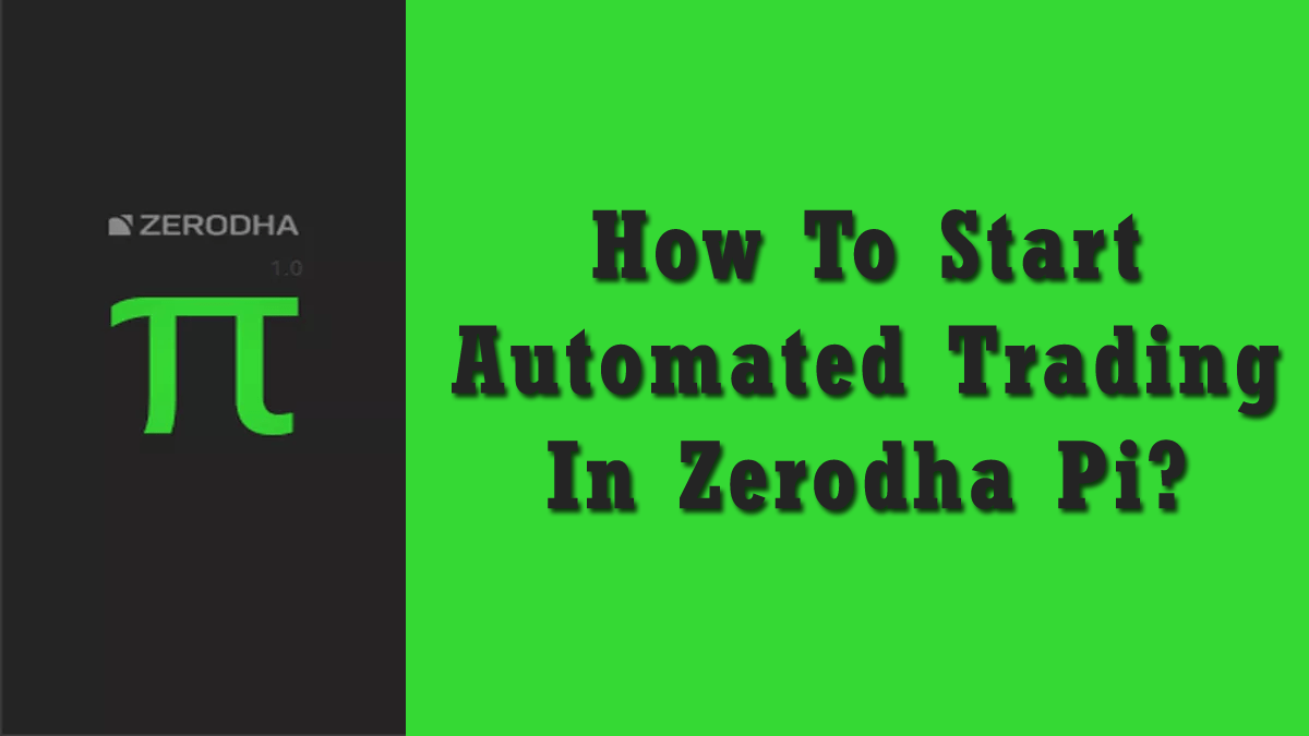 How To Start Automated Trading In Zerodha Pi?