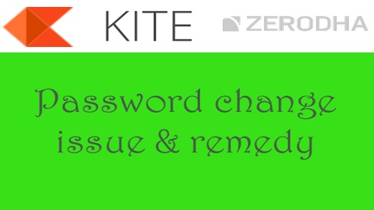 Zerodha Kite Password Change Issues Faced By Beginners