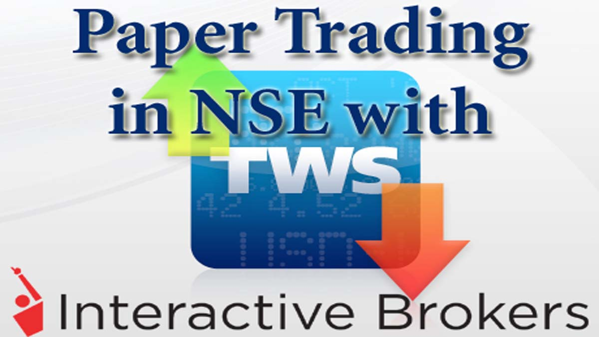 Paper Trade In NSE Using TWS By Interactive Brokers India