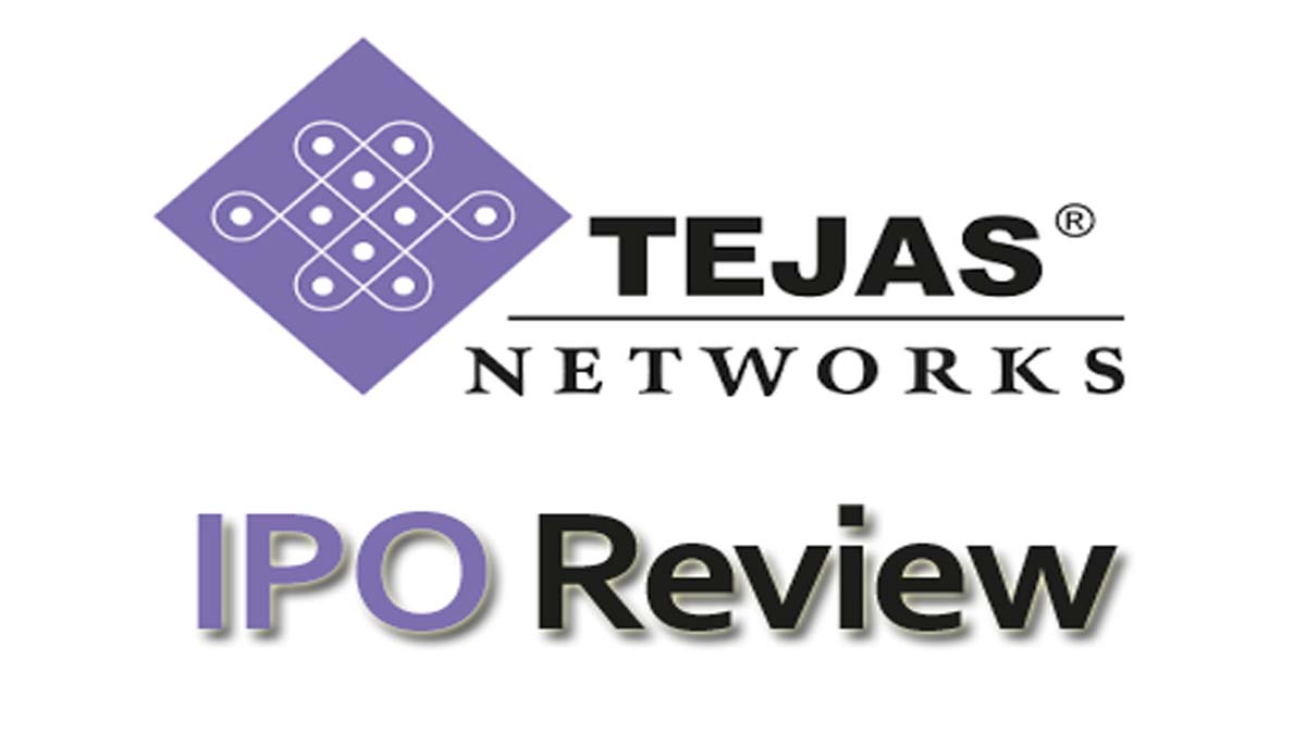 Tejas Networks Limited IPO Review – Telecom Sector Issue