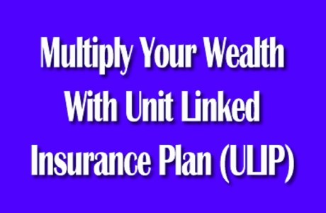 Multiply Your Wealth With ULIP