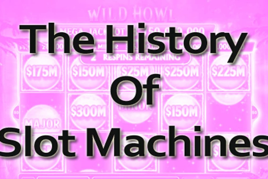 The History Of Slot Machines