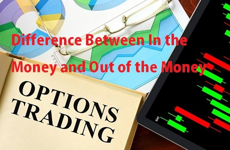 difference between in the money and out of the money options