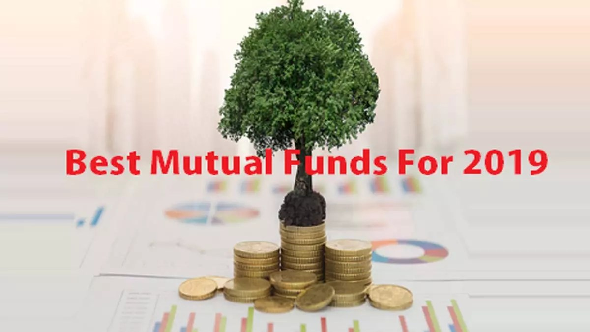 Top Best Mutual Funds For 2019 (Updated Information)