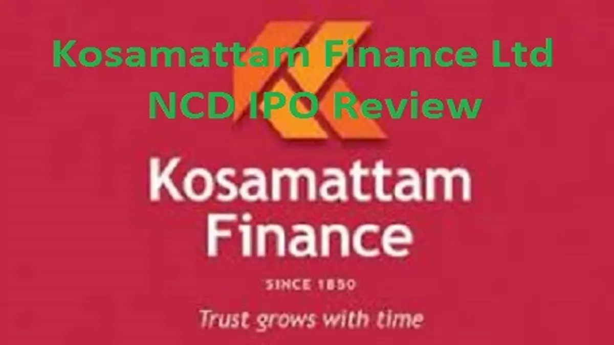 Kosamattam Finance Ltd NCD Review