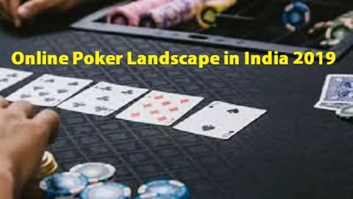 An Overview of the Online Poker Landscape in India 2019