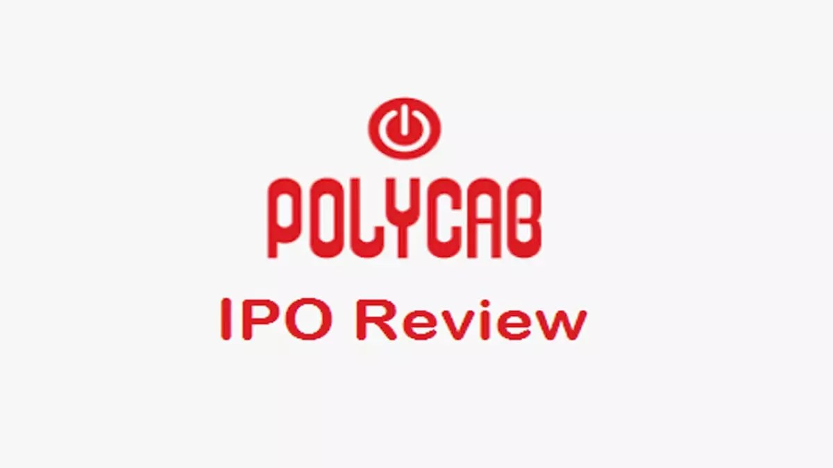 Polycab India IPO Review (Date, Price, DRHP)