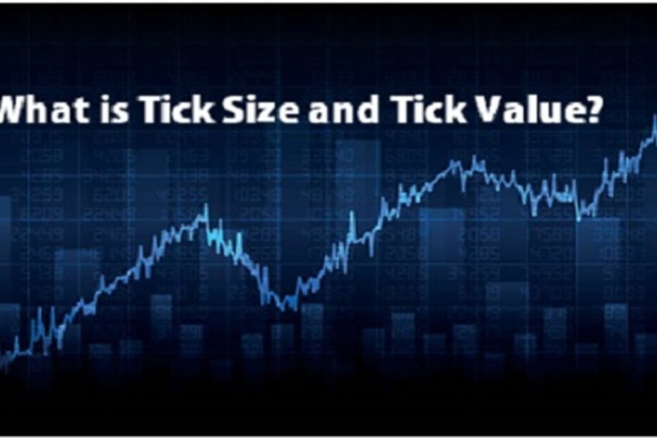 What is tick size and tick value