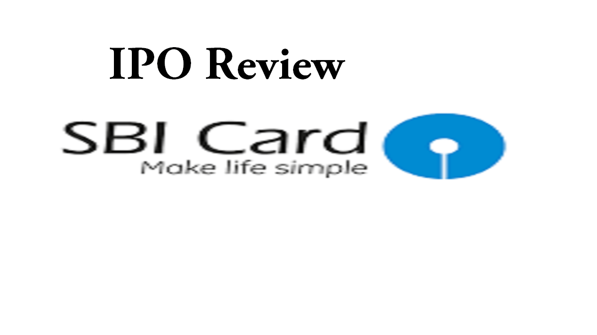 SBI Cards and Payment Services IPO Review, Price, GMP