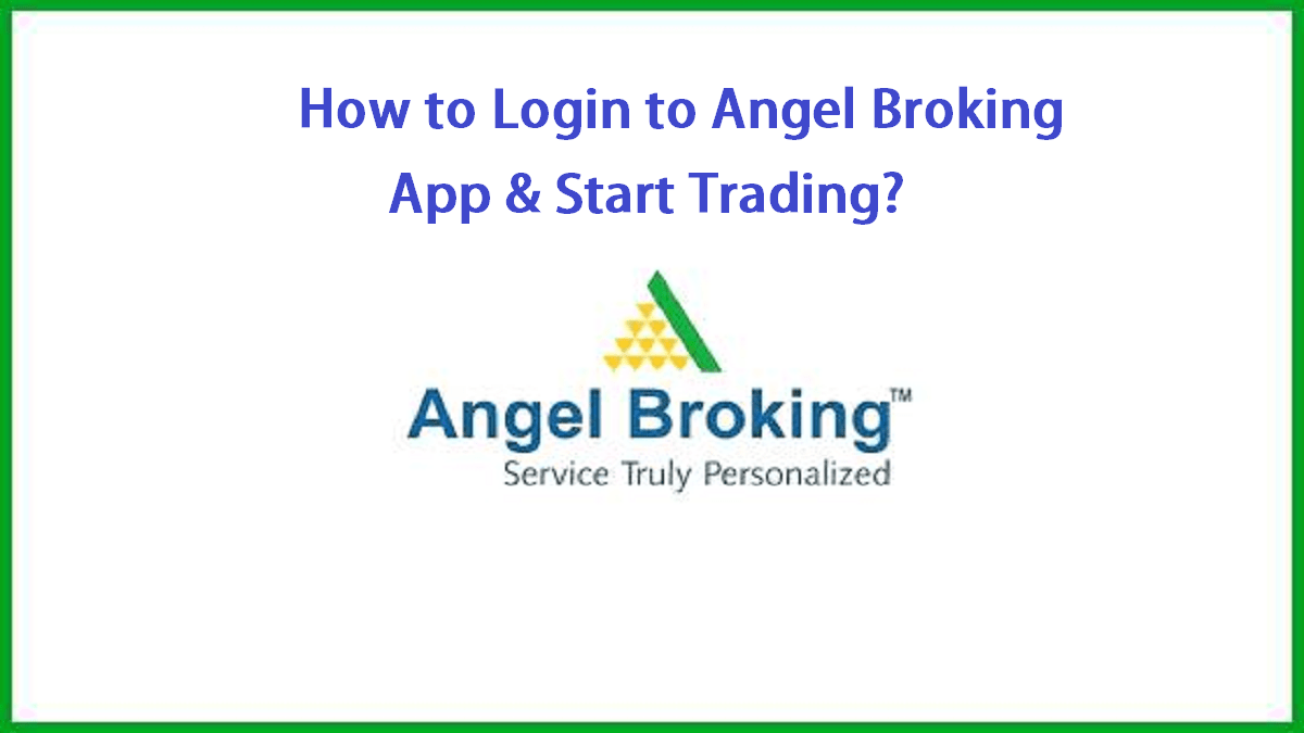 How to Login to Angel Broking App & Start Trading