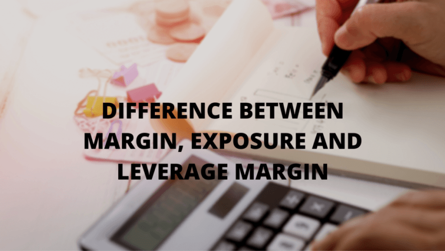 Margin, Exposure and Leverage Margin