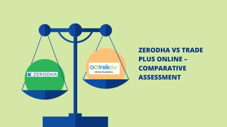 Zerodha Vs Trade Plus Online Comparison