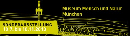 """Ausstellung """"Wertvolle Erde - der Schatz im Untergrund"""", Museum für Mensch und Natur, München."""