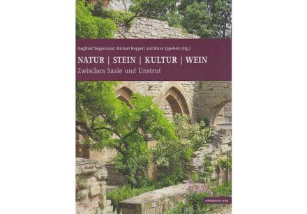 """""""Natur – Stein – Kultur – Wein. Zwischen Saale und Unstrut"""", Mitteldeutscher Verlag."""