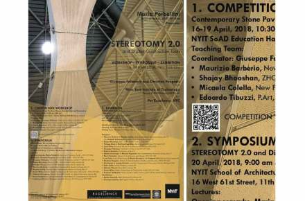 "Workshop, Symposium and Exhibition ""Stereotomy 2.0 and Digital Construction Tools""."