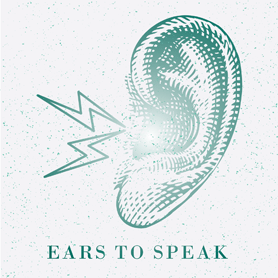 Ears to Speak