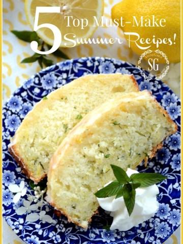 5 TOP MUST MAKE SUMMER RECIPES- Scrumptious recipes for easy summer cooking-stonegableblog.com