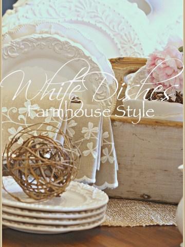 WHITE DISHES… FARMHOUSE STYLE