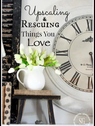 UPSCALING AND RESCUING THINGS YOU LOVE!
