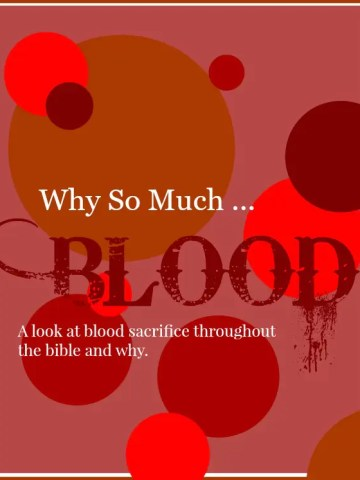 WHY SO MUCH BLOOD?