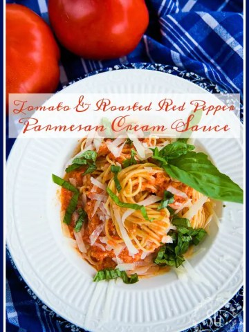 FRESH FROM THE GARDEN TOMATO AND ROASTED RED PEPPER PARMESAN CREAM SAUCE