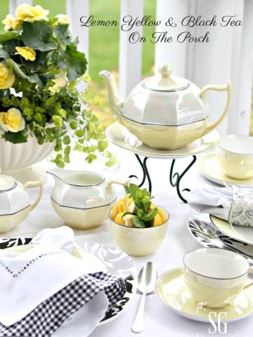 LEMON YELLOW AND BLACK TEA ON THE PORCH