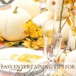 EASY ENTERTAINING TIPS FOR THANKSGIVING