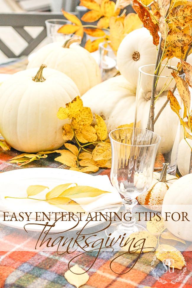 Entertaining Tips New Easy Entertaining Tips For Thanksgiving  Stonegable Inspiration