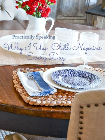 WHY I USE CLOTH NAPKINS EVERY DAY- PRACTICALLY SPEAKING