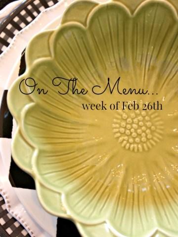 ON THE MENU WEEK OF FEB 26TH