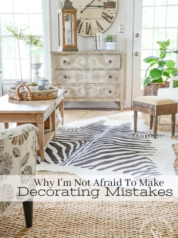 WHY I'M NOT AFRAID TO MAKE DECORATING MISTAKES
